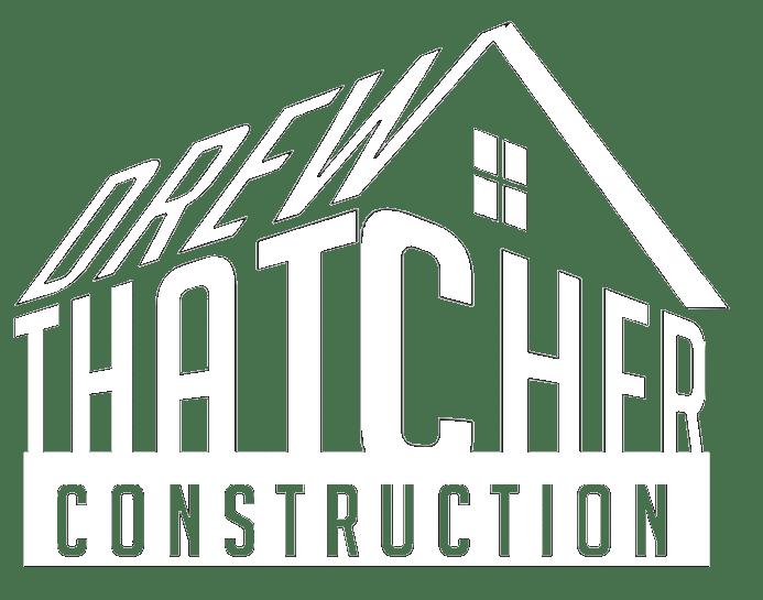 Drew Thatcher Construction