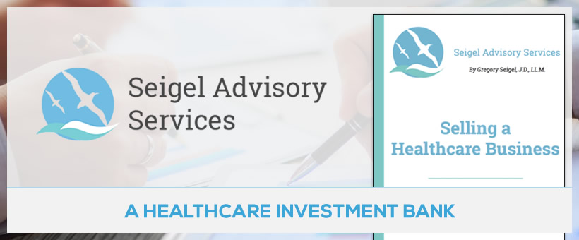 Seigel Advisory Services – A Healthcare Investment Bank